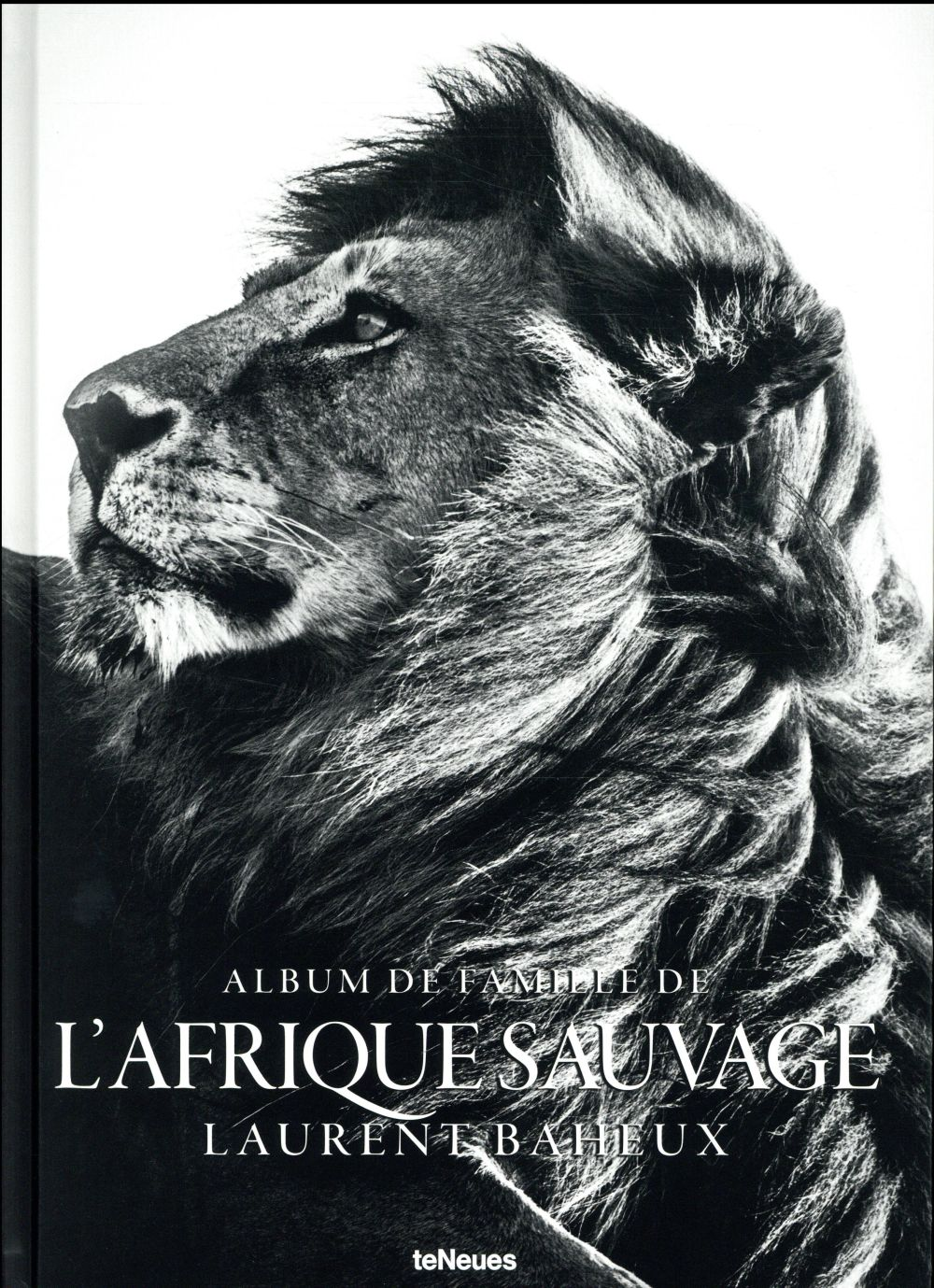 Album de famille de l'Afrique sauvage The family album of wild Africa